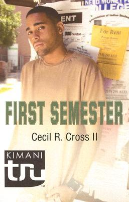 First Semester by Cecil R. Cross II