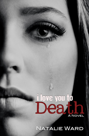 I Love You to Death by Natalie Ward