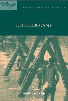 Ethnobotany: A Methods Manual (People and Plants Conservation)  (People and Plants International Conservation)
