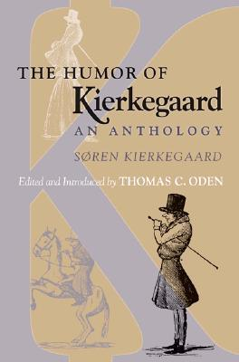 The Humor of Kierkegaard by Søren Kierkegaard