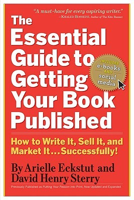 The Essential Guide to Getting Your Book Published by Arielle Eckstut