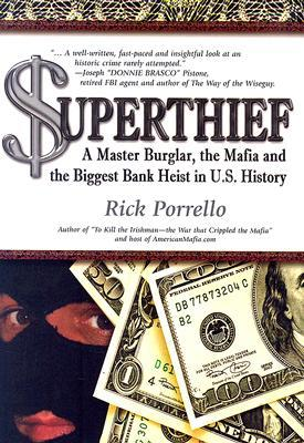Superthief by Rick Porrello