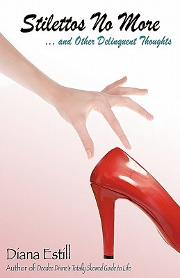 Stilettos No More by Diana Estill
