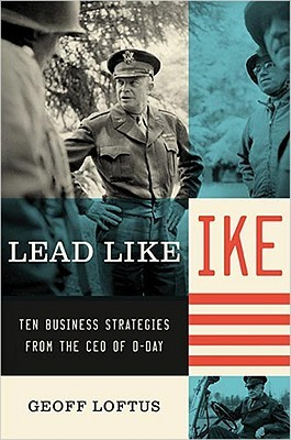Lead Like Ike by Geoff Loftus