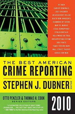 The Best American Crime Reporting 2010 by Stephen J. Dubner
