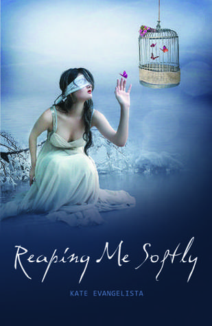 Reaping Me Softly by Kate Evangelista