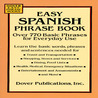 Easy Spanish Phrase Book: Over 770 Basic Phrases for Everyday Use