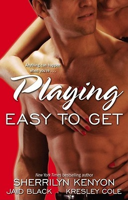 Playing Easy to Get by Sherrilyn Kenyon