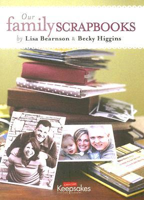 Our Family Scrapbooks (Creating Keepsakes) by Lisa Bearnson