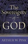 The Sovereignty of God by Arthur W. Pink