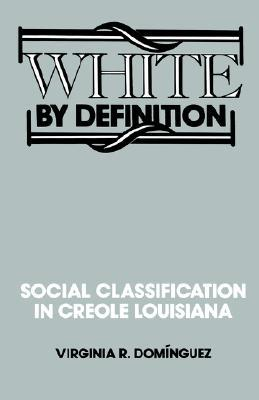 White By Definition by Virginia R. Dominguez