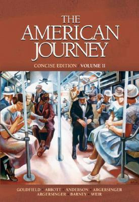 The American Journey, Concise Edition, Volume II [With CDROM] by David R. Goldfield