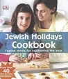 Jewish Holidays Cookbook: Festive Meals for Celebrating the Year