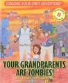 Your Grandparents Are Zombies! (Choose Your Own Adventure - Dragonlark) (Choose Your Own Adventure. Dragonlarks)