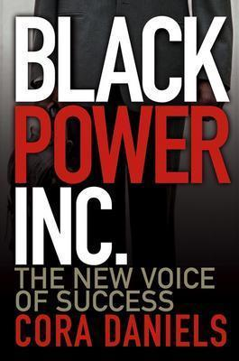Black Power Inc. by Cora Daniels