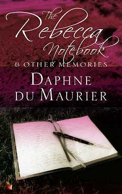 "The ""Rebecca"" Notebook by Daphne du Maurier"