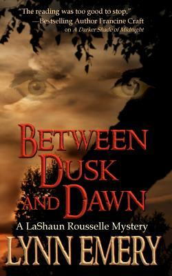 Between Dusk and Dawn by Lynn Emery
