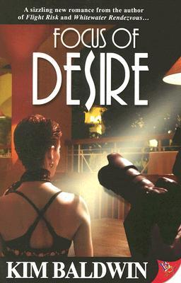 Focus of Desire by Kim Baldwin