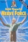 Build Powerful Nerve Force: It Controls Your Life - Keep It Healthy!