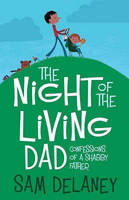 Night of the Living Dad by Sam Delaney