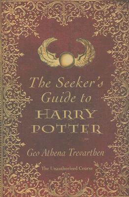 The Seeker's Guide to Harry Potter by Geo Trevarthen