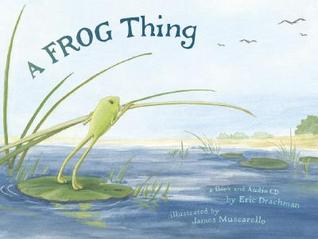 A Frog Thing [With CD] by Eric Drachman