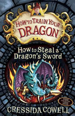 How to Steal a Dragon's Sword by Cressida Cowell