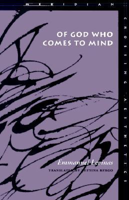 Of God Who Comes to Mind by Emmanuel Levinas