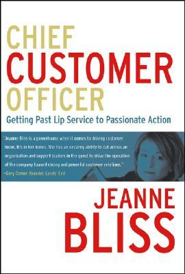 Chief Customer Officer by Jeanne Bliss