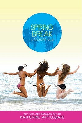 Spring Break by Katherine Applegate