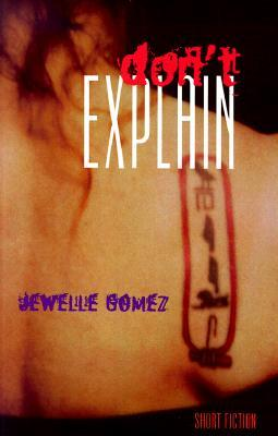 Don't Explain by Jewelle L. Gomez