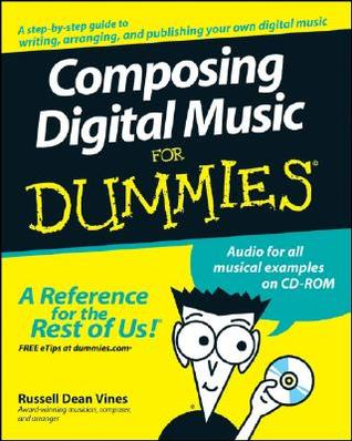 Composing Digital Music for Dummies [With CDROM]