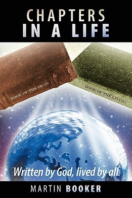 Chapters in a Life by Martin Booker