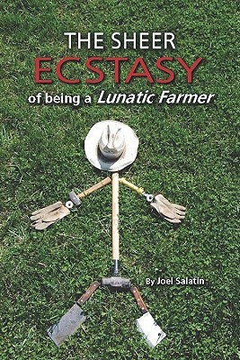 The Sheer Ecstasy of Being a Lunatic Farmer