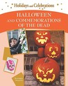 Halloween and Commemorations of the Dead (Holidays and Celebrations)