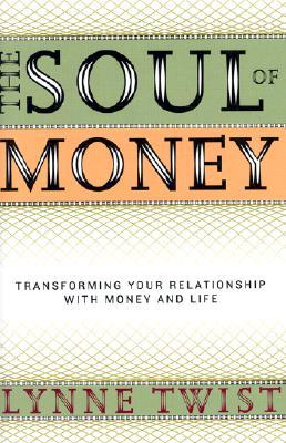 The Soul of Money by Lynne Twist