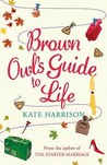 Brown Owl's Guide To Life by Kate Harrison