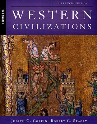 Western Civilizations: Their History & Their Culture (Vol. 1) (Sixteenth Edition)