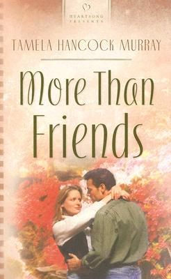 More Than Friends (Virginia Hearts Series #3) by Tamela Hancock Murray