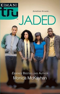 Jaded by Monica McKayhan