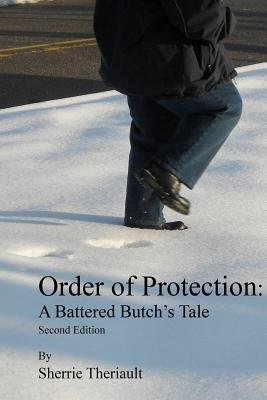 Order of Protection: A Battered Butch's Tale