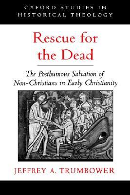 Rescue for the Dead by Jeffrey A. Trumbower