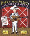 Honky-Tonk Heroes and Hillbilly Angels: The Pioneers of Country and Western Music