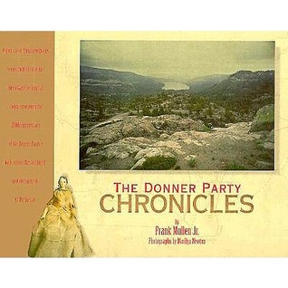 The Donner Party Chronicles by Frank Mullen