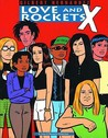 Love and Rockets, Vol. 10: X
