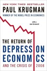The Return of Depression Economics and the Crisis of 2008 by Paul Krugman