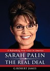 Sarah Palin The Real Deal by G. Robert James