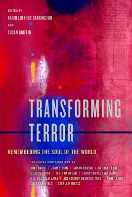 Transforming Terror: Remembering the Soul of the World