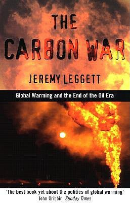 Carbon War by Jeremy K. Leggett