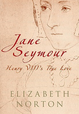 Jane Seymour by Elizabeth Norton